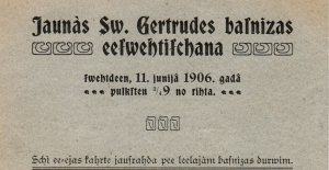 Ielūgums uz Jaunās Sv. Ģertrūdes baznīcas iesvētīšanas dievkalpojumu.